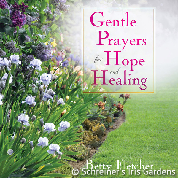 Gentle Prayers for Hope and Healing | Books for Iris and Garden Enthusiasts